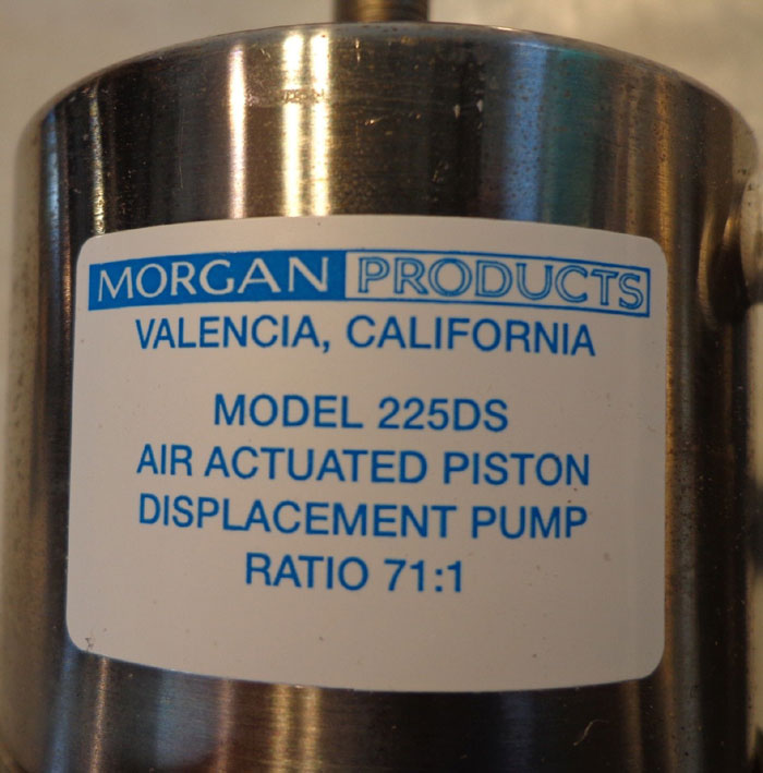 MORGAN PRODUCTS AIR ACTUATED PISTON DISPLACEMENT PUMP